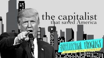 Intellectual Frog Legs Presents: The Capitalist That Saved America (Video)