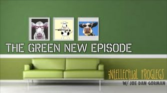 Joe Dan Gorman – Green New Episode