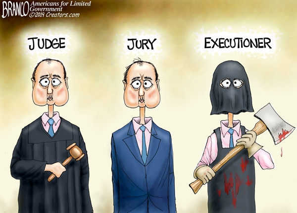Schiff is Judge Jury and Executioner