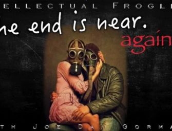 Joe Dan Gorman – The End is Near, Again