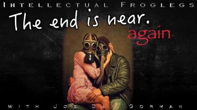 Joe Dan Gorman – The End is Near